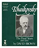 Tchaikovsky: A biographical and critical study