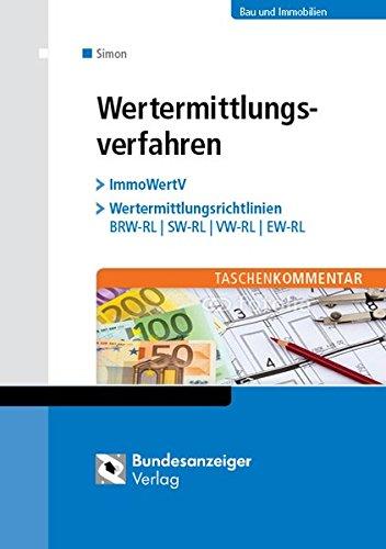 Taschenkommentar Wertermittlungsverfahren: ImmoWertV - Wertermittlungsrichtlinien - BRW-RL SW-RL VW-RL EW-RL