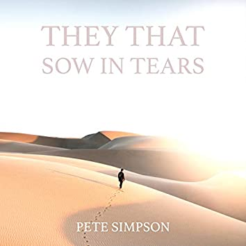 They That Sow In Tears (Psalm 126)