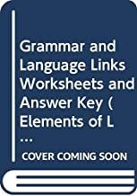 Grammar and Language Links Worksheets and Answer Key (Elements of Literature Introductory Course)