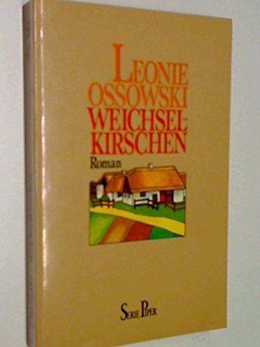 Weichselkirschen : Roman. Piper Bd. 471, 3492104711 , 9783492104715