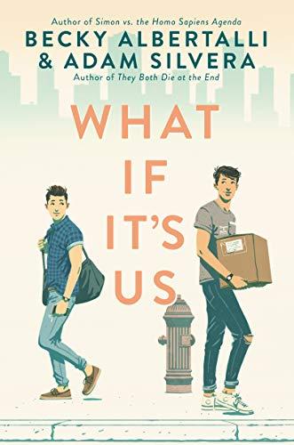 What If It's Us by [Becky Albertalli, Adam Silvera]