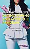 Dating During and After The Pandemic: How To Position Yourself For Love In A New World (English Edit...