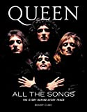 Queen All the Songs: The Story Behind Every Track (English Edition)