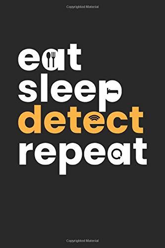 Eat Sleep Detect Repeat: Metal Detector Notebook I Notizbuch