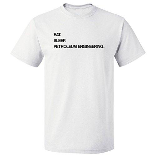 ShirtScope Eat Sleep Petroleum Engineering T Shirt Tee XL