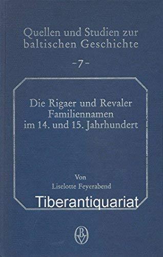 Die Rigaer und Revaler Familiennamen im 14. und 15. Jahrhundert: Unter besonderer Berücksichtigung der Herkunft der Bürger (Quellen und Studien zur baltischen Geschichte)
