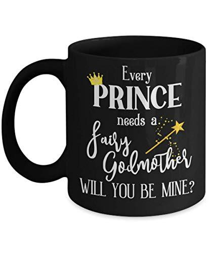 N\A Taza con propuesta de Madrina de bebé niño Madrina Regalos para Mujeres Todo príncipe Necesita un Hada Madrina Tazas de café Divertidas