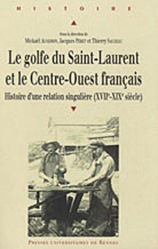 Le golfe du Saint-Laurent et le Centre-Ouest français : Histoire d'une relation singulière (XVIIe-XIXe siècle)