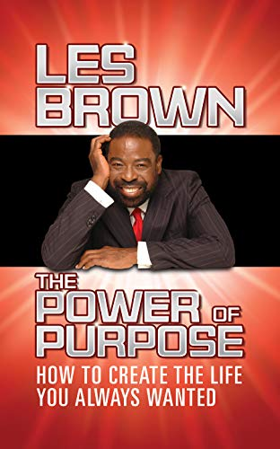 Compare Textbook Prices for The Power of Purpose: How to Create the Life You Always Wanted  ISBN 9781722505486 by Brown, Les