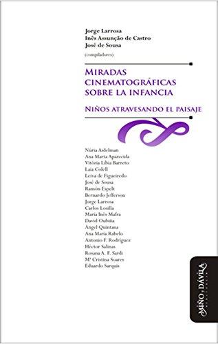 Miradas cinematográficas sobre la infancia. Niños atravesando el paisaje (Educación: otros lenguajes) (Spanish Edition)