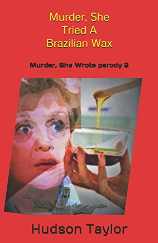 Murder, She Tried A Brazilian Wax: Murder, She Wrote parody 2
