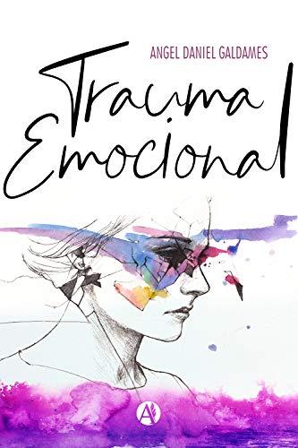 Trauma emocional de Angel Daniel Galdames