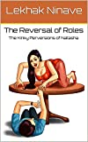 The Reversal of Roles: Natasha's Kinky Perversions (The Kinky Perversions of Natasha Book 2) (English Edition)
