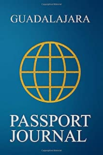 Guadalajara Passport Journal: Blank Lined Guadalajara (Mexico) Travel Journal/Notebook/Diary - Great Gift/Present/Souvenir for Travelers