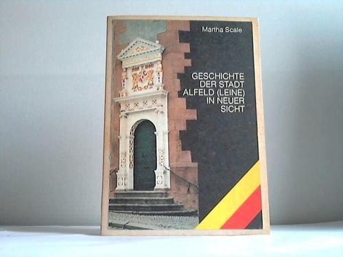 Geschichte der Stadt Alfeld (Leine) in neuer Sicht