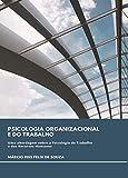Psicologia Organizacional e do Trabalho: Uma abordagem sobre a Psicologia do Trabalho e dos Recursos Humanos