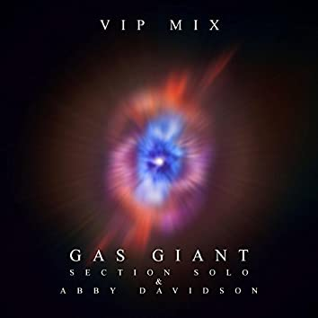 Gas Giant (VIP Mix) [feat. Abby Davidson]