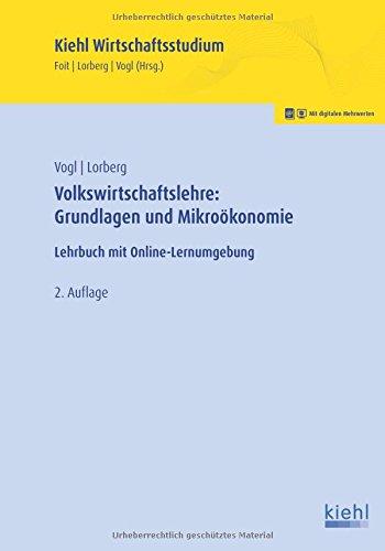 Volkswirtschaftslehre: Grundlagen und Mikroökonomie: Lehrbuch mit Online-Lernumgebung (Kiehl Wirtschaftsstudium)