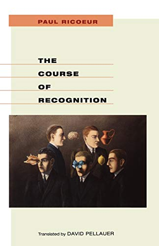 The Course of Recognition: 2 (Institute for Human Sciences Vienna Lecture Series)