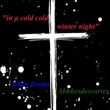 In a Cold Cold Winter Nights