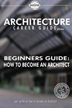 Beginner's Guide: How to Become an Architect (Architecture Career Guide)