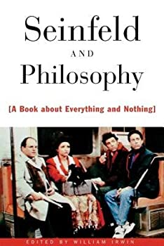 Seinfeld and Philosophy[SEINFELD & PHILOSOPHY][Paperback]