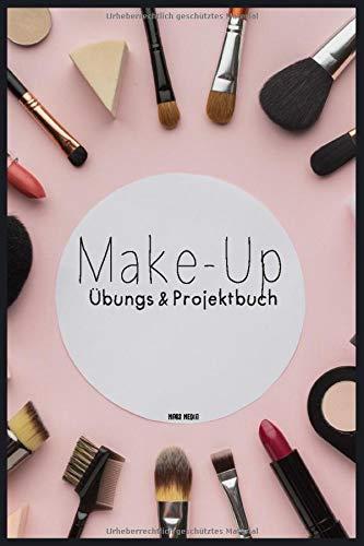 Make-Up Übungs- & Projektbuch: 100 Seiten | A5 | Strukturierte Seiten für deine Looks | Bemalbares Gesicht | Make-Up Artist & Stylist | Schminken lernen | Schmink-Übungsheft