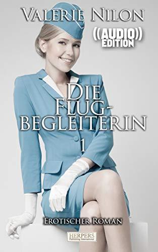 Die Flugbegleiterin 1 ((Audio)) | Erotischer Roman: Edition Edelste Erotik | Buch & Hörbuch