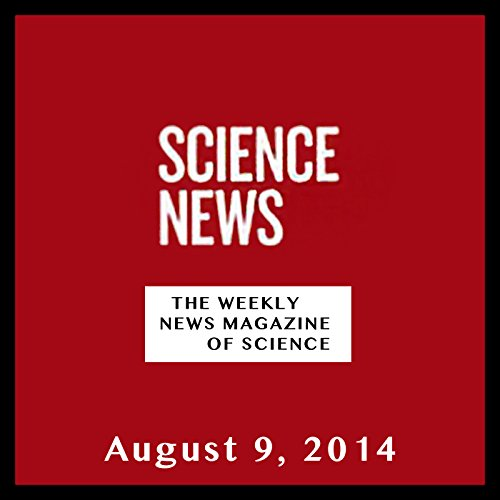 Science News, August 09, 2014 audiobook cover art