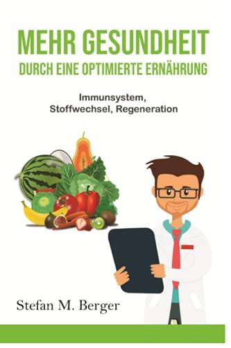 Mehr Gesundheit durch eine optimierte Ernährung: Immunsystem, Stoffwechsel, Regeneration