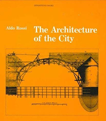 The Architecture of the City (Oppositions Books)