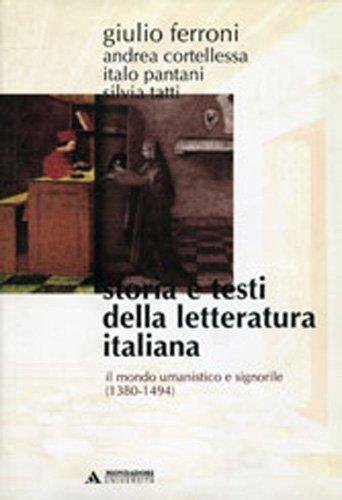 Storia e testi della letteratura italiana. Il mondo umanistico e signorile (1380-1494) (Vol. 3)