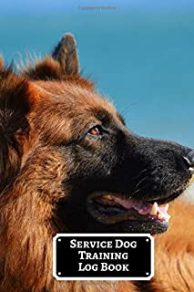 Service Dog Training Log Book: Pet Training Journal Logbook, Great to Help to Train Your Pet & Keep A Record Journal Logbook Template Sheets Note ... with 110 Pages. (Pets Trainers' Logbook)