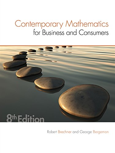 Compare Textbook Prices for Contemporary Mathematics for Business & Consumers 8 Edition ISBN 9781305585447 by Brechner, Robert,Bergeman, Geroge