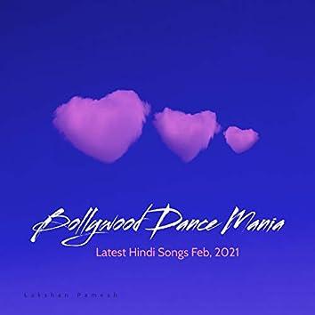 Bollywood Dance Mania | Audio Jukebox | Latest Hindi Songs Feb, 2021