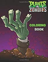 Plants vs Zombies Coloring Book: Great Coloring Book for Kids and Adults (Children Age 3-12+)