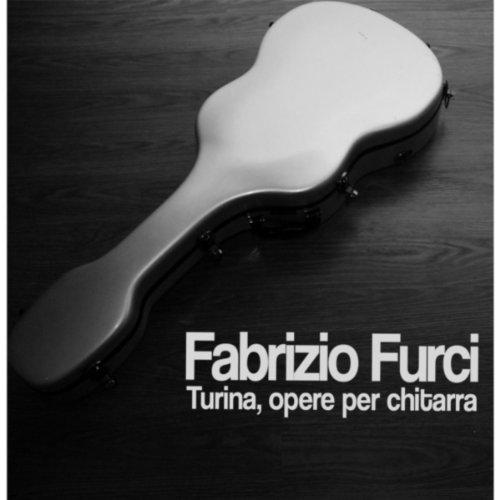 Fabrizio Furci. Turina, Opere Per Chitarra
