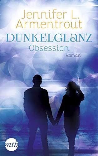 Dunkelglanz - Obsession: Das Spin-Off zur Obsidian-Reihe