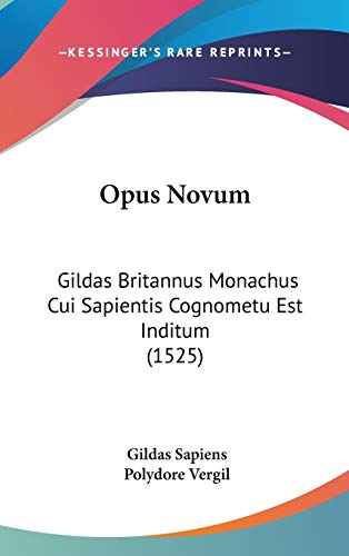 Opus Novum: Gildas Britannus Monachus Cui Sapientis Cognometu Est Inditum (1525)