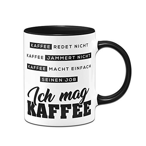 Tasse mit Spruch Kaffee redet Nicht Kaffee jammert Nicht - Kaffeetasse spülmaschinenfest Bürotasse lustig Geschenk beidseitig Bedruckt