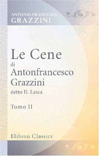 Le Cene di Antonfrancesco Grazzini detto Il Lasca: Tomo 2