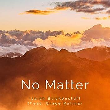 No Matter (feat. Grace Kalina)