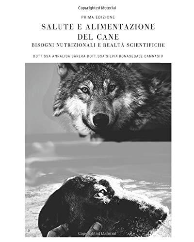 Salute e alimentazione del cane: bisogni nutrizionali e realtà scientifiche