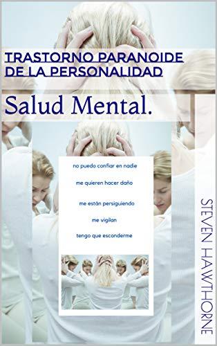 Trastorno Paranoide de la Personalidad: Salud Mental. (PSICOLOGÍA)