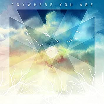 Anywhere You Are