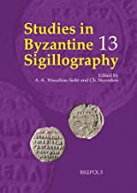 Studies in Byzantine Sigillography: Volume 13 (English, French and German Edition)