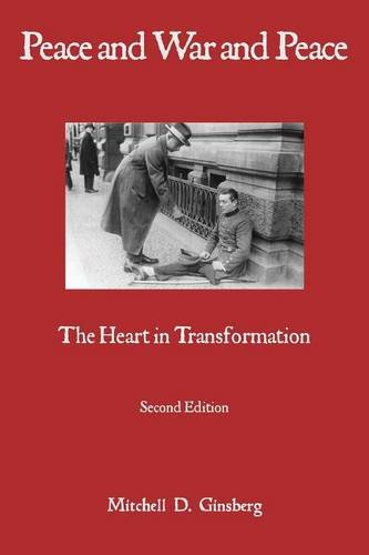 Compare Textbook Prices for Peace and War and Peace: The Heart in Transformation Second Edition Edition ISBN 9781938459542 by Ginsberg, Mitchell D.
