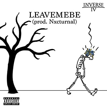 Leave Me Be (P. Nxcturnal)