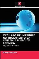 Mesilato de Imatinibe No Tratamento Da Leucemia Mieloide Crônica